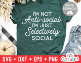Funny SVG Cut File | I'm Not Anti-Social