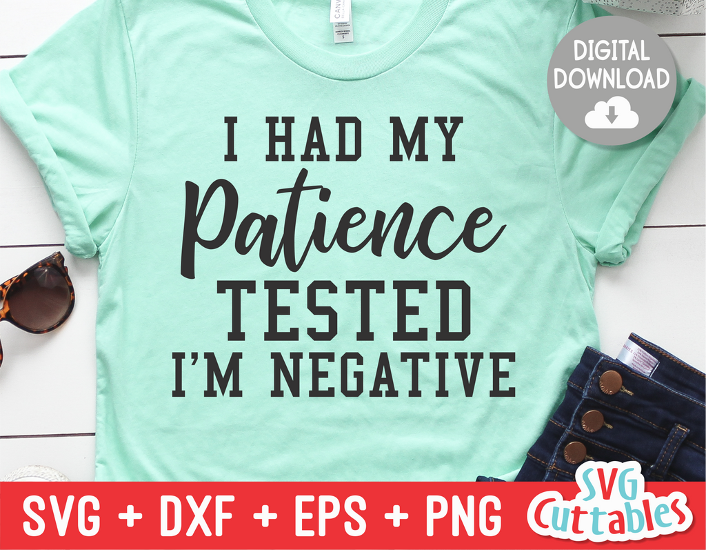 I Had My Patience Tested  | SVG Cut File