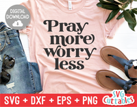 Pray More Worry Less  | SVG Cut File