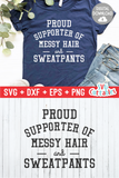 Funny SVG Cut File |  Proud Supporter Of Messy Hair And Sweatpants