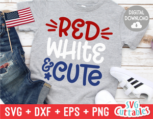 Red White and Cute | Fourth of July | SVG Cut File