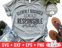 Funny SVG Cut File |  Cleverly Disguised As A Responsible Adult