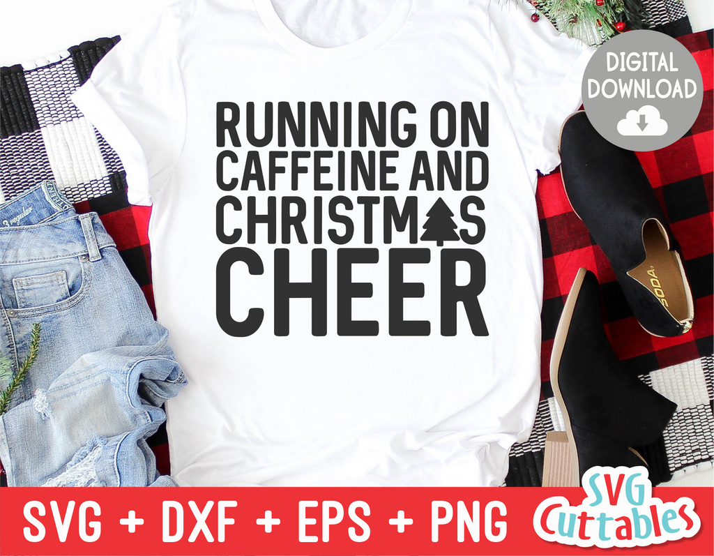 Running On Caffeine And Christmas Cheer | Cut File