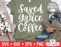 Saved By Grace And Coffee  | SVG Cut File