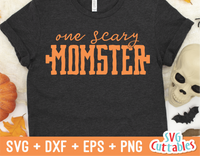 One Scary Momster  | Halloween SVG Cut File