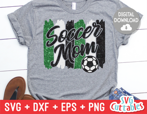 Soccer Mom svg - Soccer Cut File - svg - eps - dxf - png - Brush Strokes - Silhouette - Cricut - Digital Download