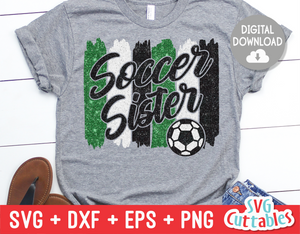 Soccer Sister svg - Soccer Cut File - svg - eps - dxf - png - Brush Strokes - Silhouette - Cricut - Digital Download