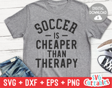 Soccer Is Cheaper Than Therapy  | SVG Cut File