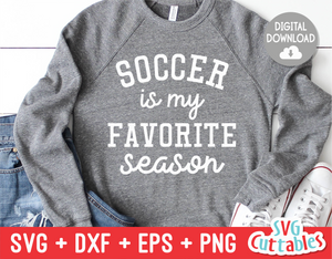 Soccer Is My Favorite Season | SVG Cut File