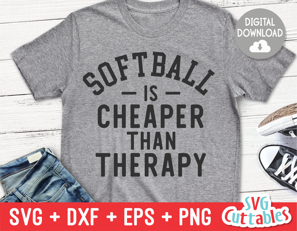 Softball Is Cheaper Than Therapy  | SVG Cut File