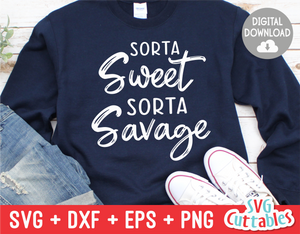 Sorta Sweet Sorta Savage | SVG Cut File