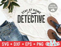 Stay At Home Detective | True Crime SVG Cut File