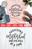 Surviving Motherhood One Eye Roll At A Time svg - Mom Cut File
