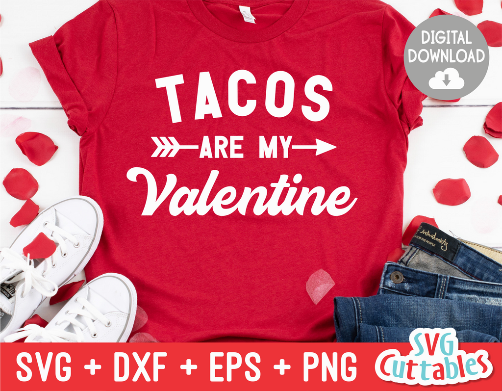 Tacos Are My Valentine | Valentine's Day svg Cut File