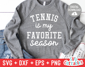 Tennis Is My Favorite Season  | Tennis Cut File