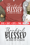 Thankful Blessed And Kind Of A Mess | Fall SVG Cut File