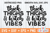 Thick Thighs And Witch Vibes  | Halloween SVG Cut File