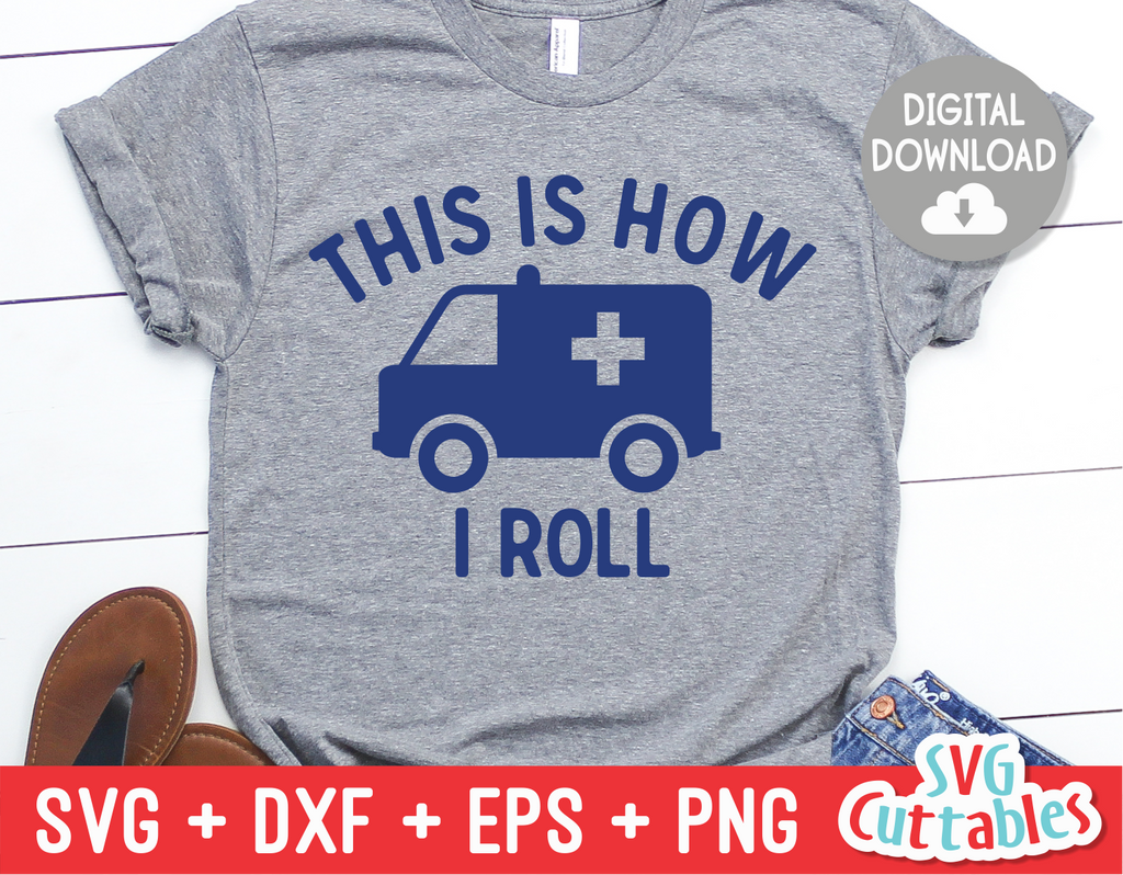 This Is How I Roll | Paramedic EMT EMS | SVG Cut File