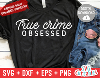 True Crime Obsessed | True Crime SVG Cut File