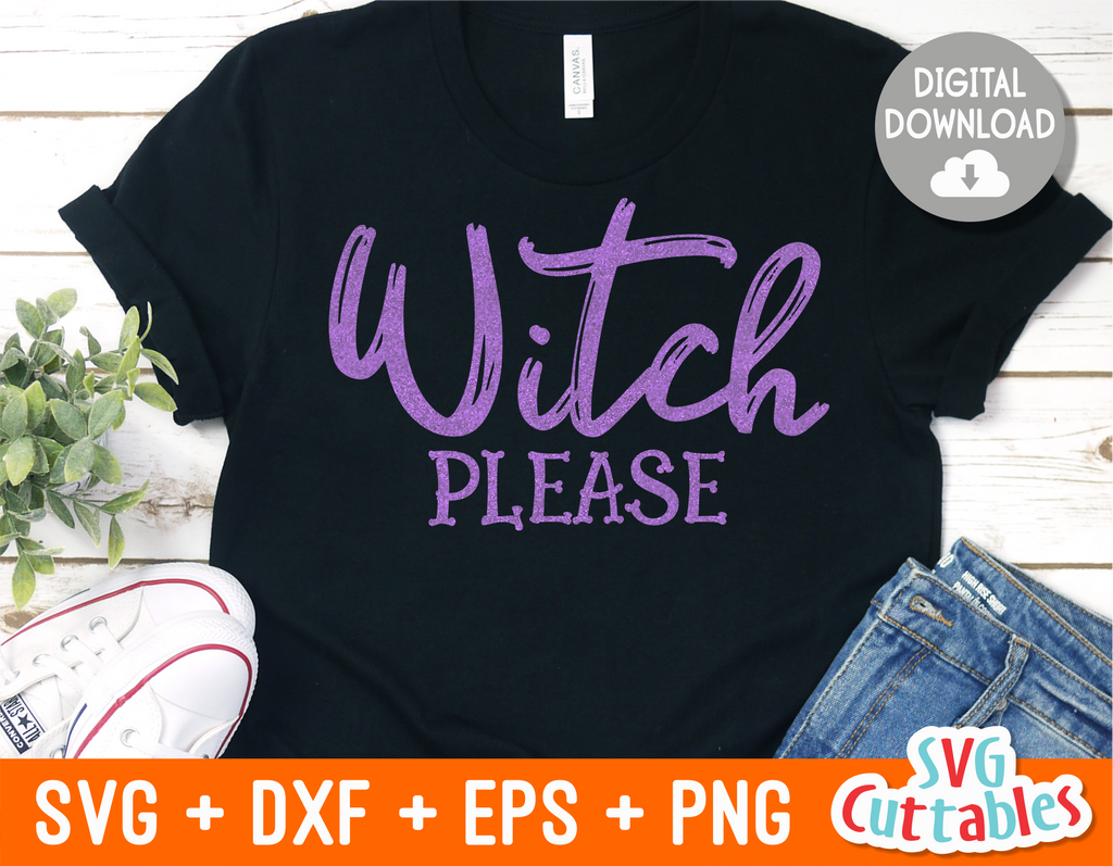 Witch Please | Halloween SVG Cut File