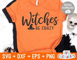 Witches Be Crazy  | Halloween SVG Cut File