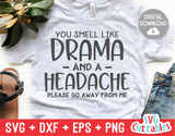 You Smell Like Drama | SVG Cut File