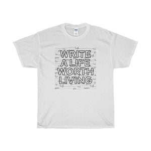 """Write a Life Worth Living"" Unisex Tee"