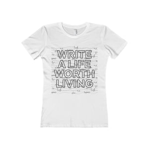 """Write a Life Worth Living"" Women's Tee"