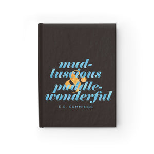 """mud-luscious & puddle-wonderful"" Ruled-line Journal"