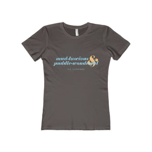 """mud-luscious & puddle-wonderful"" Women's Tee"
