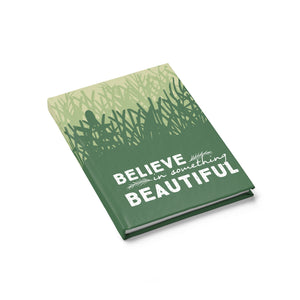 """Believe in Something Beautiful"" Ruled-line Journal"