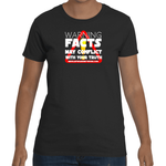 Facts May Conflict With Your Truth Women's Short Sleeve T-Shirt