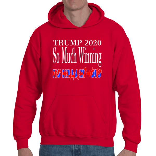 So Much Winning it's Hillary-ous Adult Hooded Sweatshirt