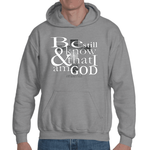 Be still and know that i am God Adult Hooded Sweatshirt