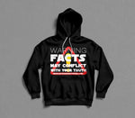 Facts May Conflict With Your Truth Adult Hooded Sweatshirt