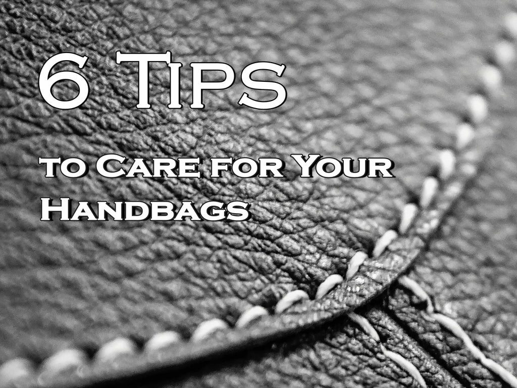 6 Tips to Care for Your Handbags