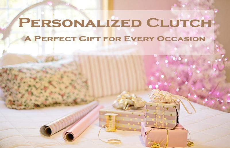 Personalized Clutch - A Perfect Gift for Every Occasion
