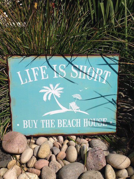 Life is Short Metal Sign