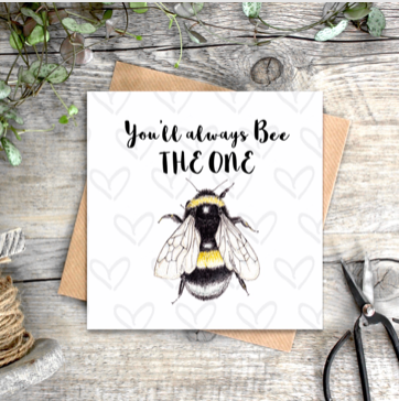 'You'll Always Bee The One' Card