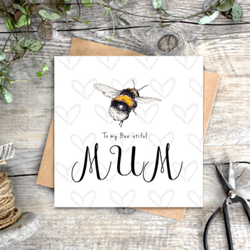 'To My Bee-utiful Mum' Card