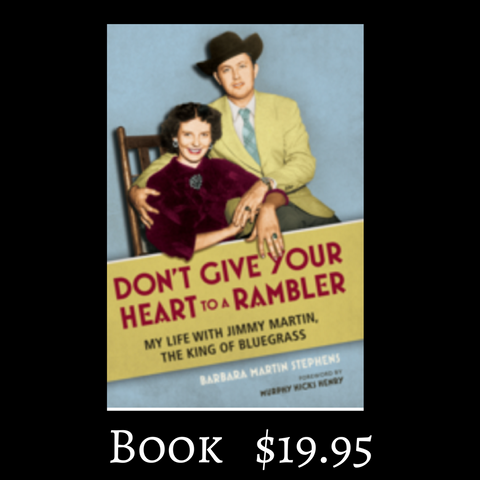 Don't Give Your Heart to A Rambler-My Life with Jimmy Martin, The King of Bluegrass Book (Autographed)