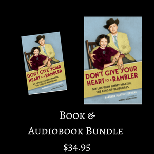 Don't Give Your Heart to A Rambler My Life with Jimmy Martin, The King of Bluegrass AUDIO & BOOK BUNDLE