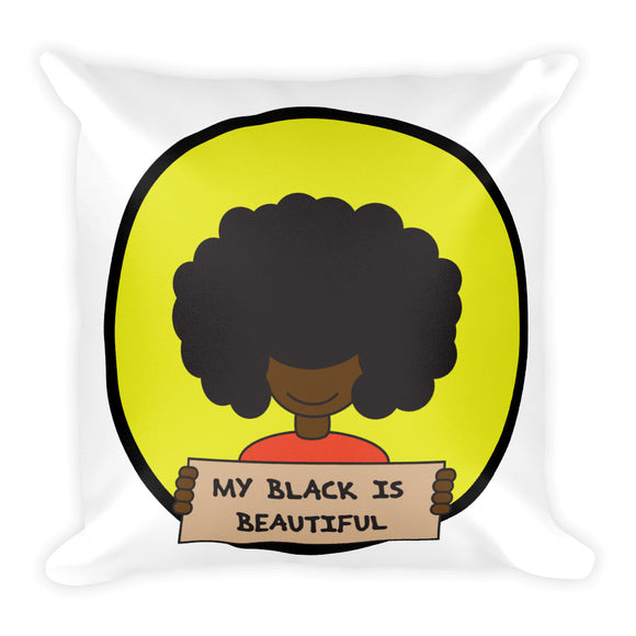 My Black is Beautiful Square Pillow