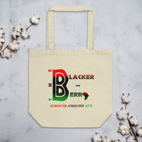 The Blacker The Berry Eco Tote Bag