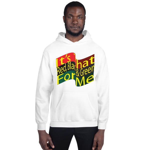 It's That Red, Black & Green For Me Hoodie for Men