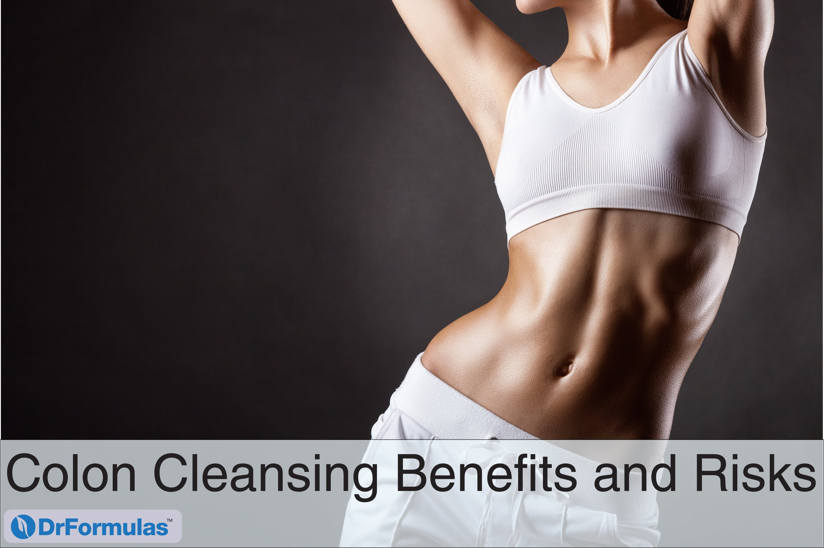 Colon Cleansing Benefits and Risks