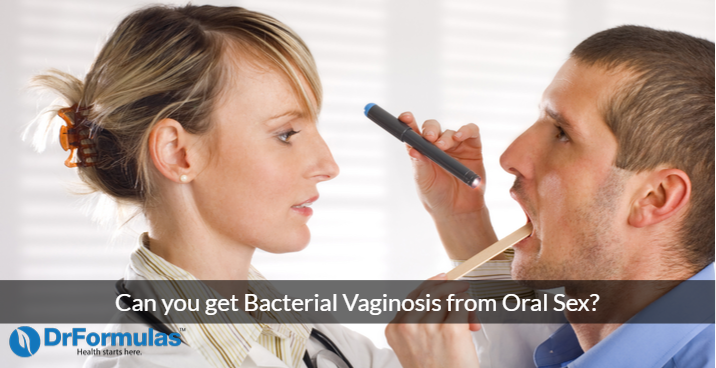 Can you get Bacterial Vaginosis from Oral Sex?