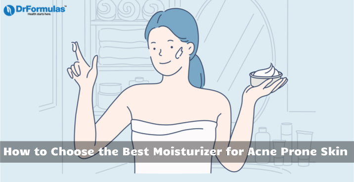 How to Choose the Best Moisturizer for Acne Prone Skin