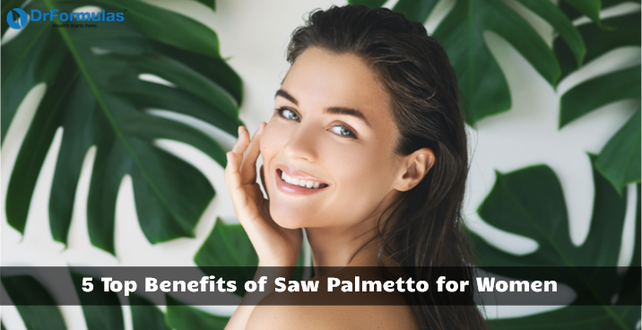 5 Top Benefits of Saw Palmetto for Women