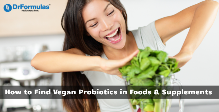How to Find Vegan Probiotics in Foods and Supplements